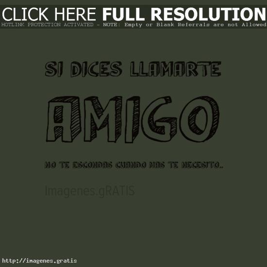 Si Dices Llamarte Amigo Imagenes Gratis