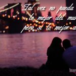 Amor mio te dedico estas bonitas frases para enamorar tu corazon