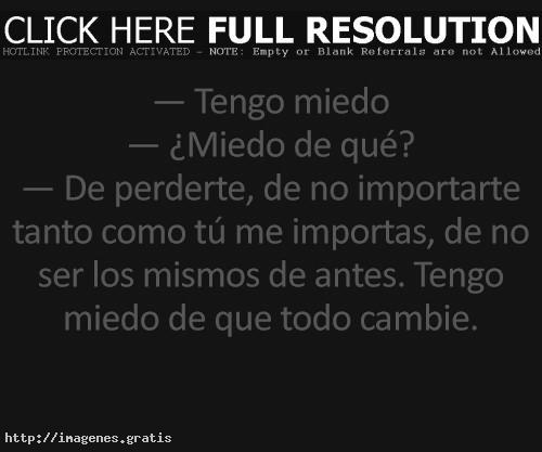 Frases De Amor Mio Tengo Miedo Imagenes Gratis
