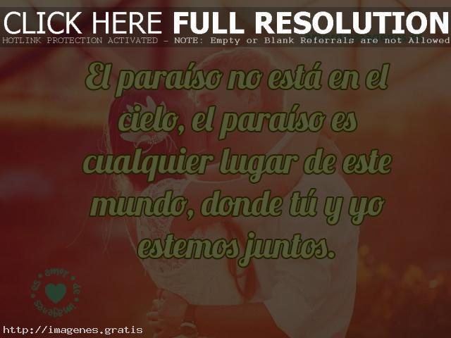 Frases Largas De Amor El Paraíso No Esta En El Cielo