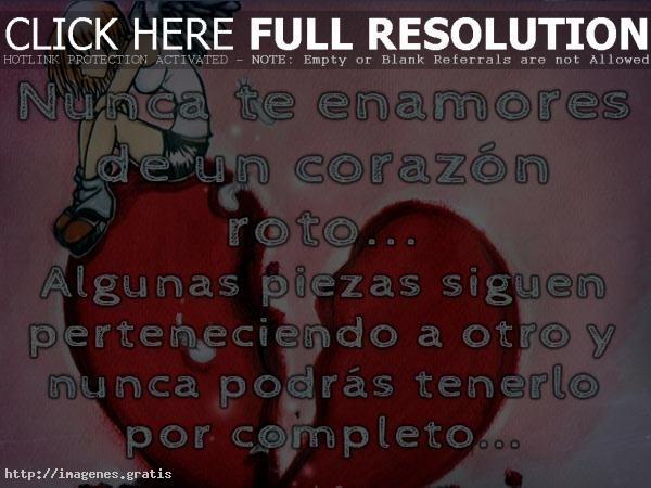 Postales Con Frases Por Si Te Han Roto El Corazon Nunca Te Enamores