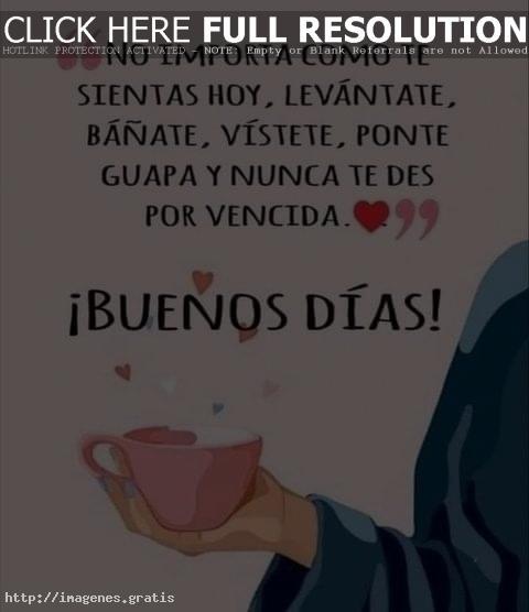 Saludos de Buenos Días para Mujeres con Muchas Imagenes: no empecemos